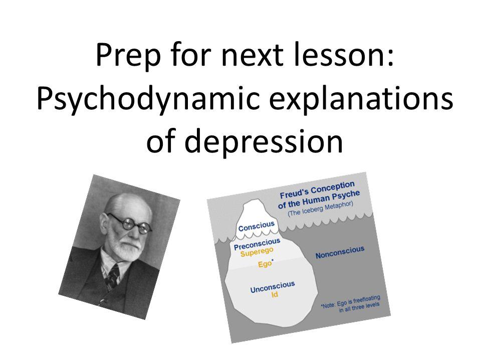 Prep for next lesson: Psychodynamic explanations of depression