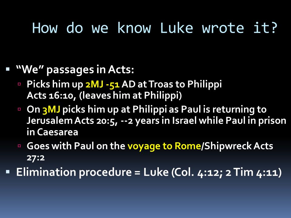 How do we know Luke wrote it.