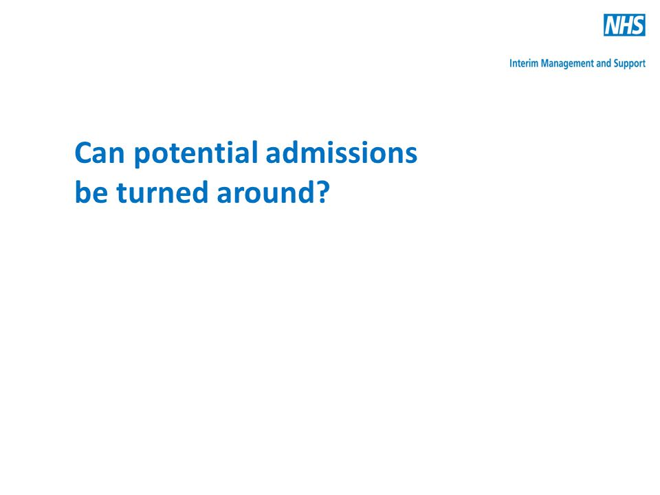 Can potential admissions be turned around?