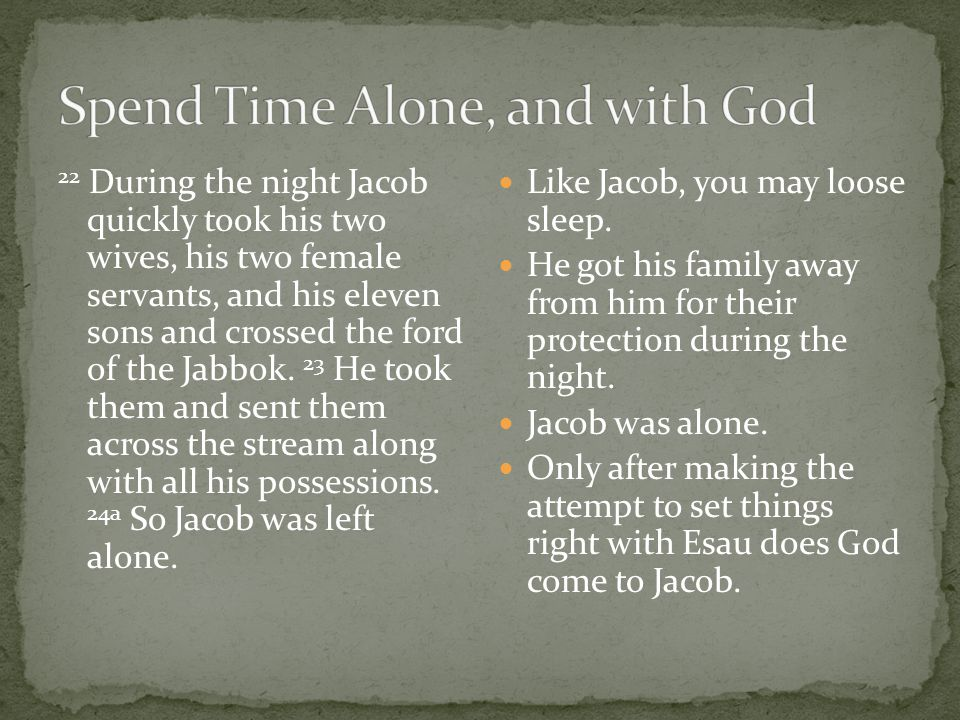 22 During the night Jacob quickly took his two wives, his two female servants, and his eleven sons and crossed the ford of the Jabbok. 23 He took them