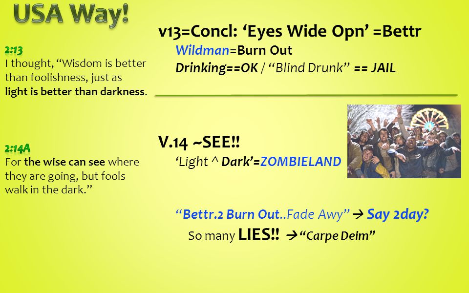 v13=Concl: 'Eyes Wide Opn' =Bettr Wildman=Burn Out Drinking==OK / Blind Drunk == JAIL V.14 ~SEE!.