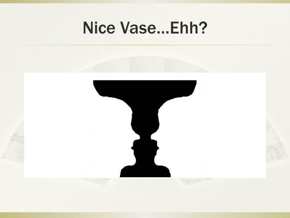 Nice Vase…Ehh?