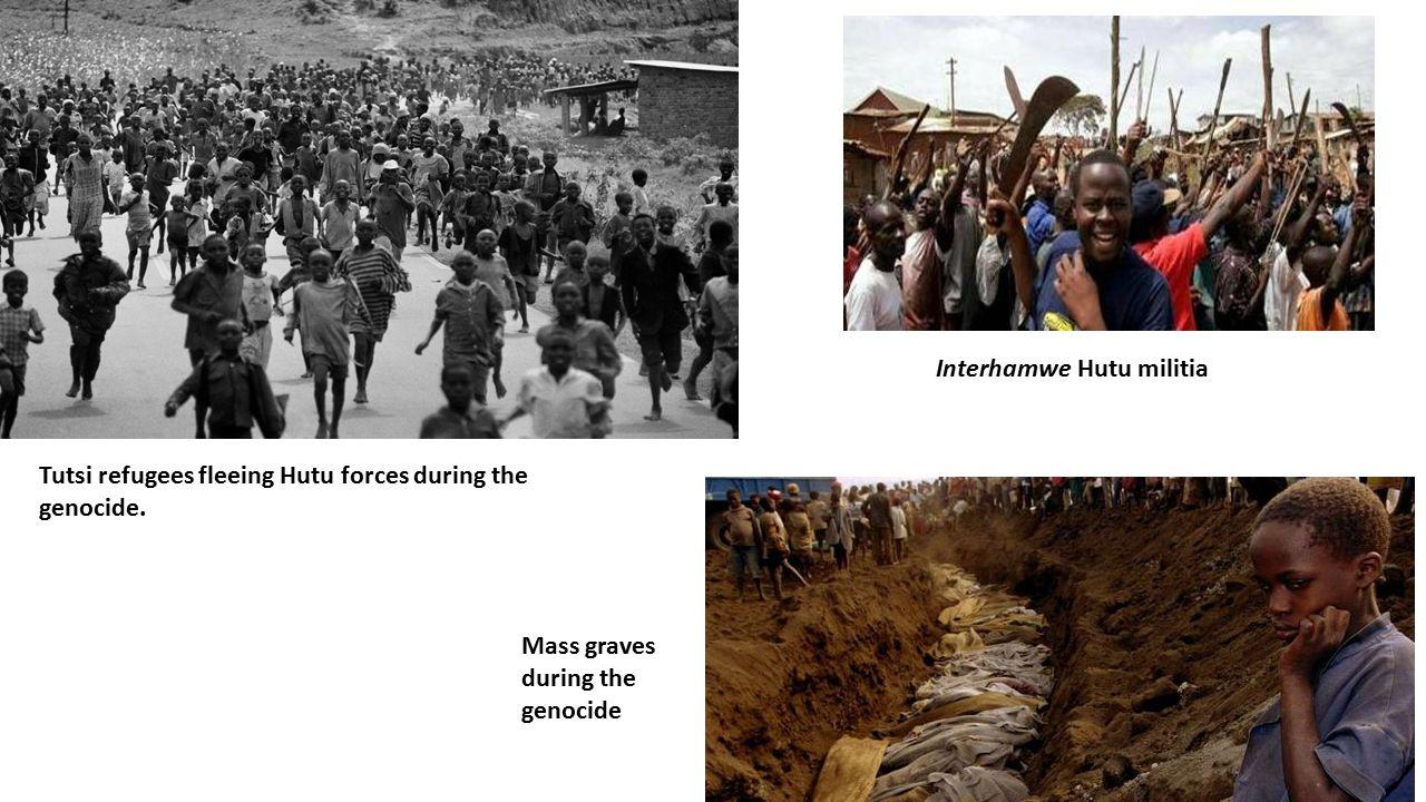 Tutsi refugees fleeing Hutu forces during the genocide. Mass graves during the genocide Interhamwe Hutu militia