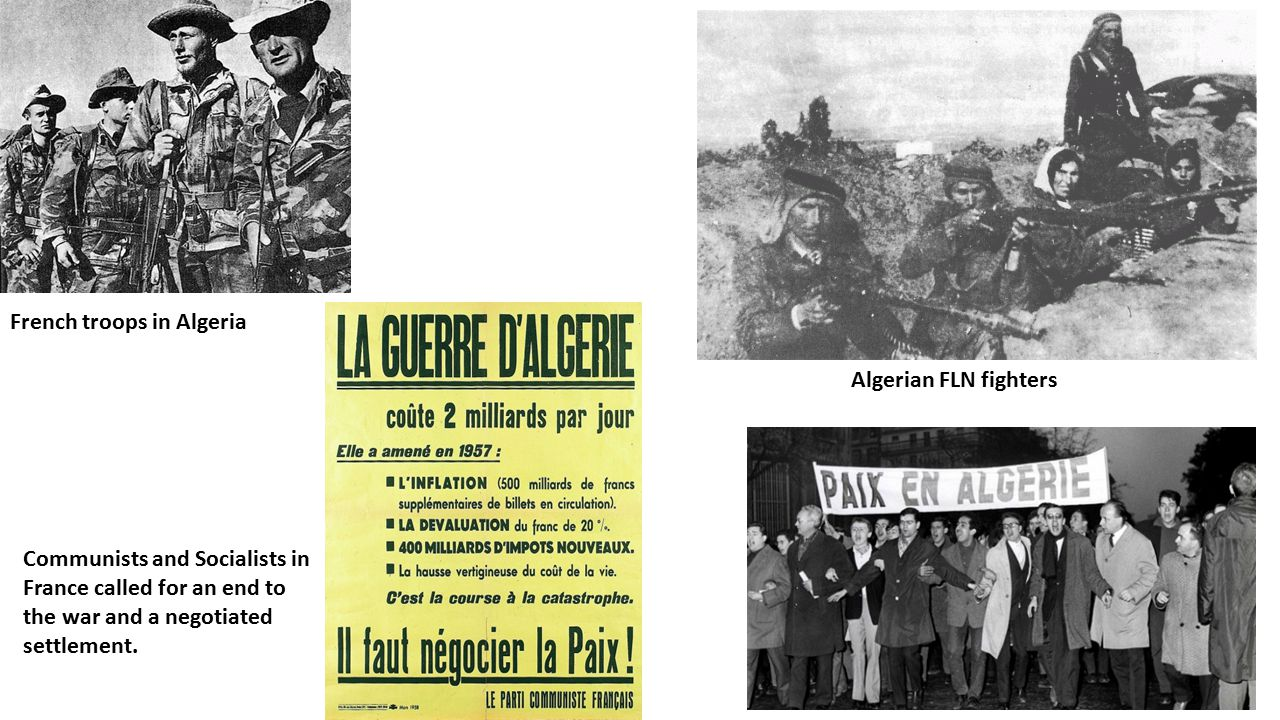 French troops in Algeria Algerian FLN fighters Communists and Socialists in France called for an end to the war and a negotiated settlement.