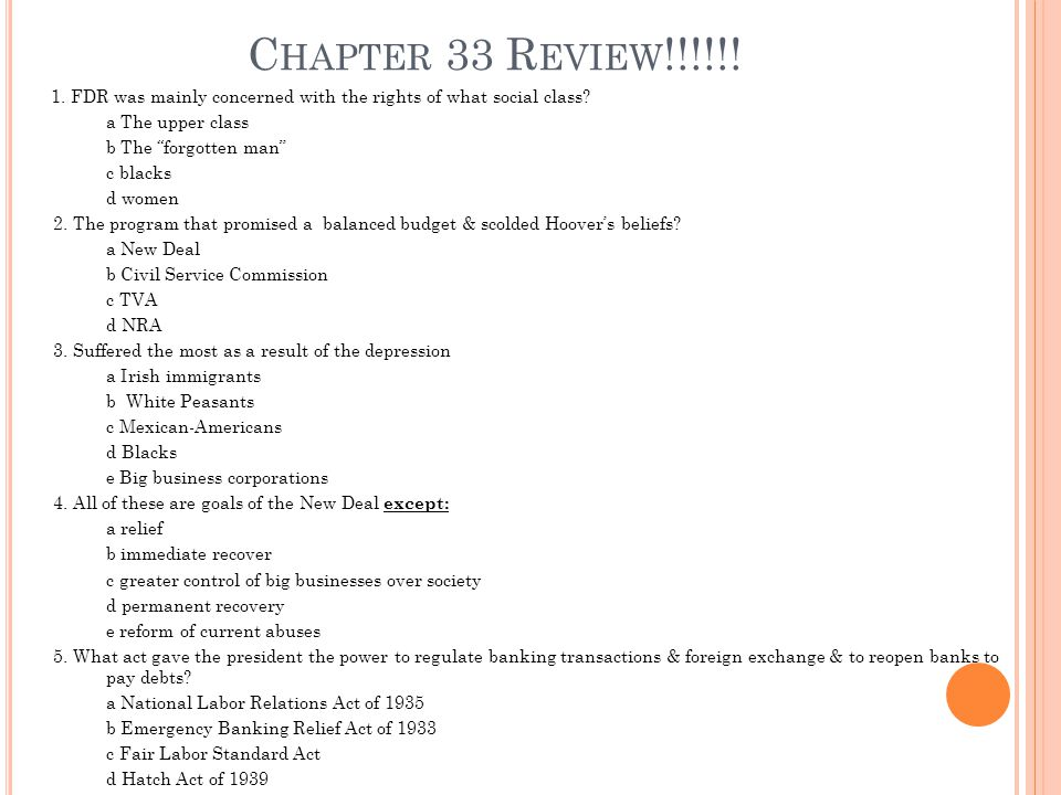 C HAPTER 33 R EVIEW !!!!!. 1. FDR was mainly concerned with the rights of what social class.