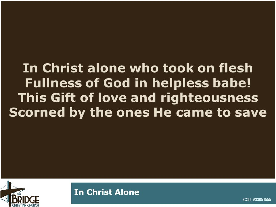 Till on that cross as Jesus died The wrath of God was satisfied For every sin on Him was laid: Here in the death of Christ I Stand CCLI #33051555 In Christ Alone