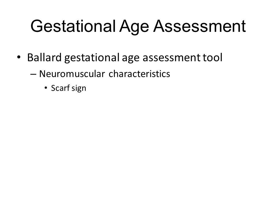 Gestational Age Assessment Ballard gestational age assessment tool – Neuromuscular characteristics Scarf sign