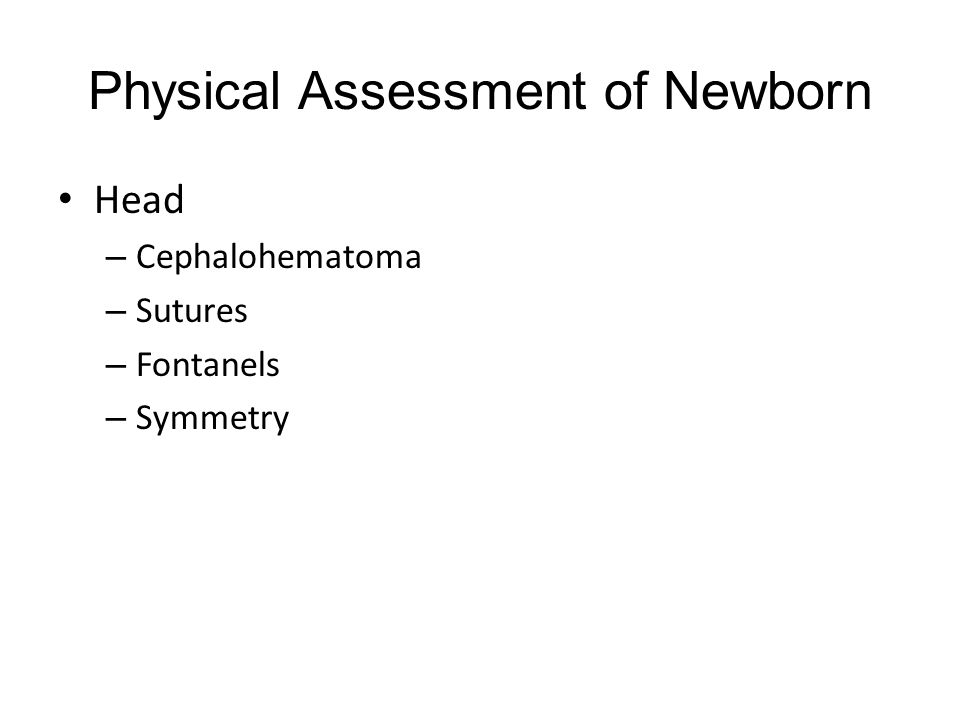 Physical Assessment of Newborn Head – Cephalohematoma – Sutures – Fontanels – Symmetry