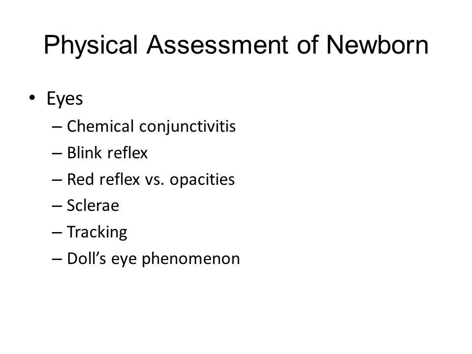 Physical Assessment of Newborn Eyes – Chemical conjunctivitis – Blink reflex – Red reflex vs.