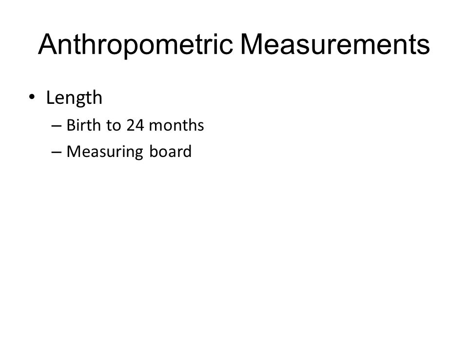 Anthropometric Measurements Length – Birth to 24 months – Measuring board