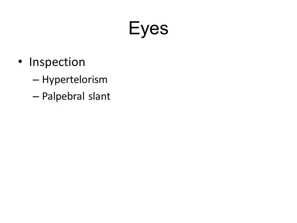 Eyes Inspection – Hypertelorism – Palpebral slant