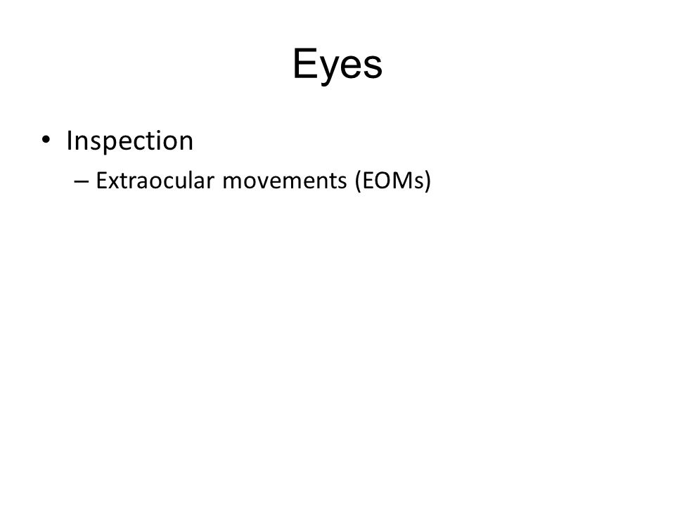 Eyes Inspection – Extraocular movements (EOMs)