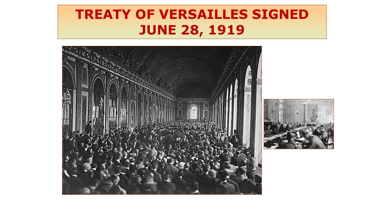 TREATY OF VERSAILLES SIGNED JUNE 28, 1919