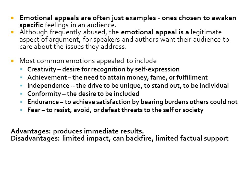  Emotional appeals are often just examples - ones chosen to awaken specific feelings in an audience.  Although frequently abused, the emotional appe