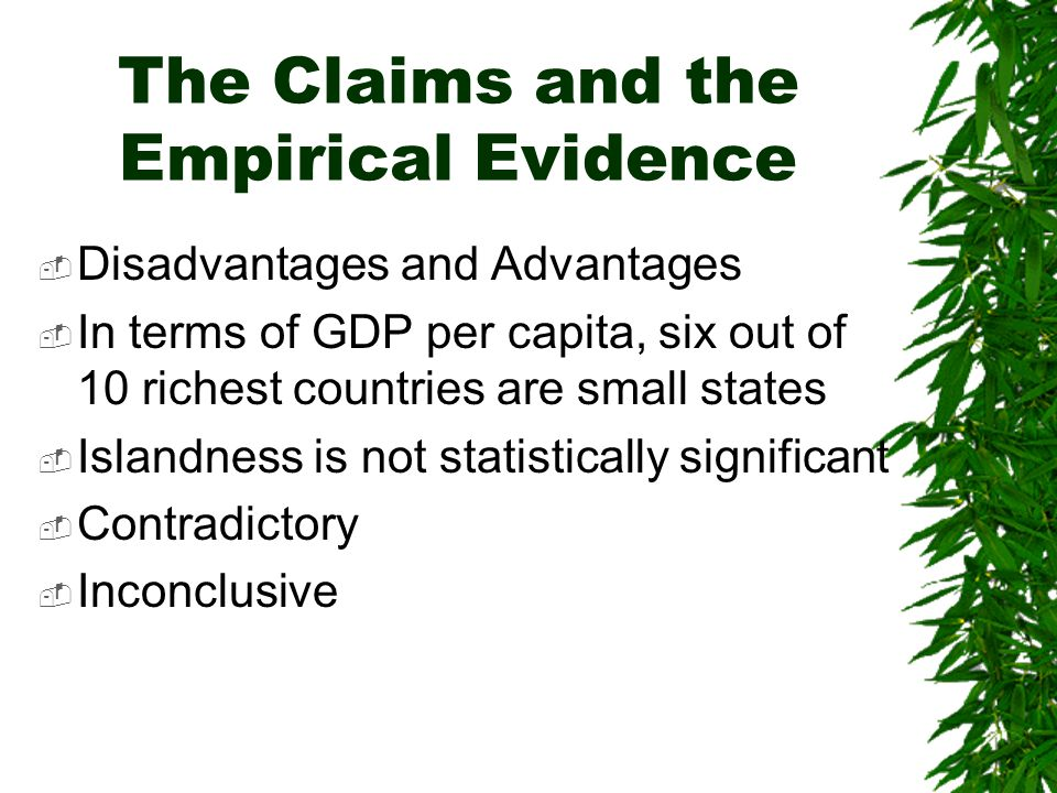 … and  Salvatore (2001) excludes from his analysis nations with less than 1 million population often small island nations with only a few thousand people and little economic significance  MIRAB, PROFIT, Non-market solutions  Vulnerability index