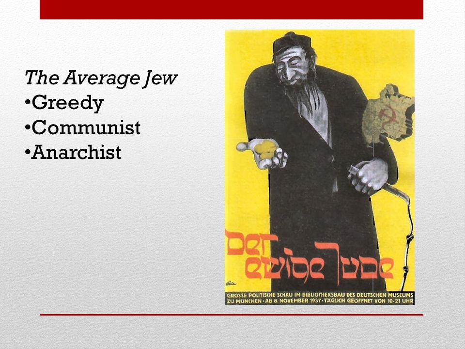 The Average Jew Greedy Communist Anarchist