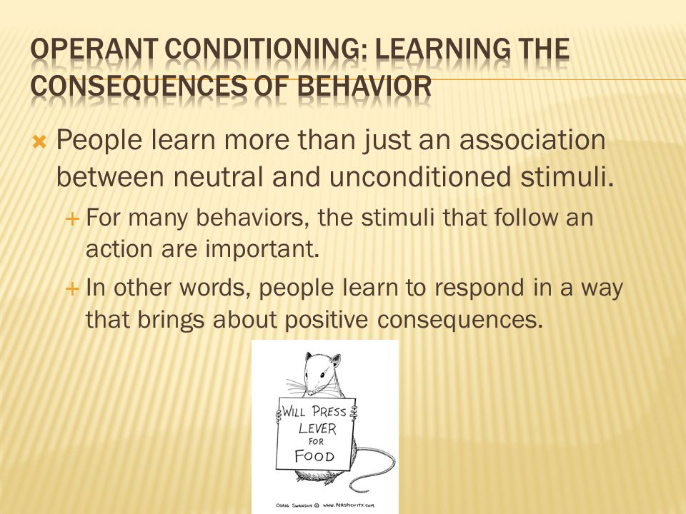  People learn more than just an association between neutral and unconditioned stimuli.  For many behaviors, the stimuli that follow an action are im