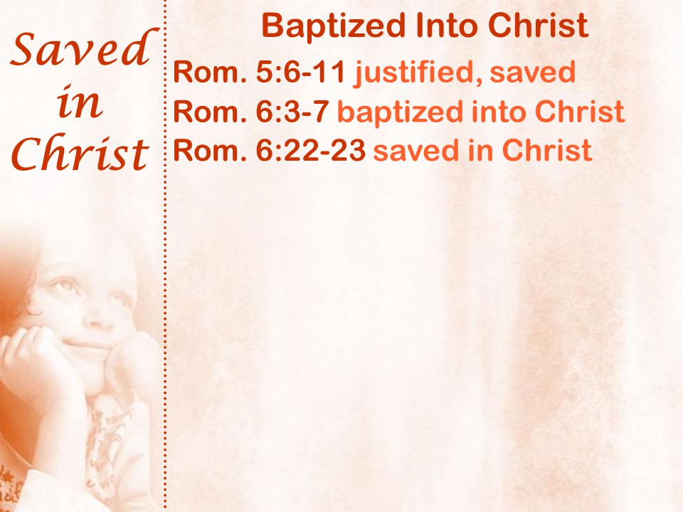 Saved in Christ What did Jesus do.Phil. 2:5-8 left heaven, cross Rom.