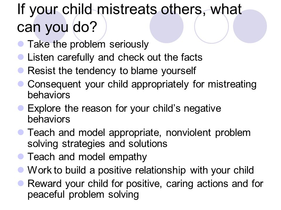 If your child mistreats others, what can you do.