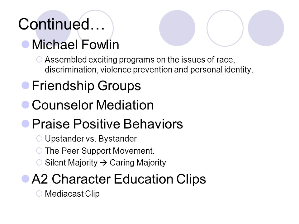 Continued… Michael Fowlin  Assembled exciting programs on the issues of race, discrimination, violence prevention and personal identity.