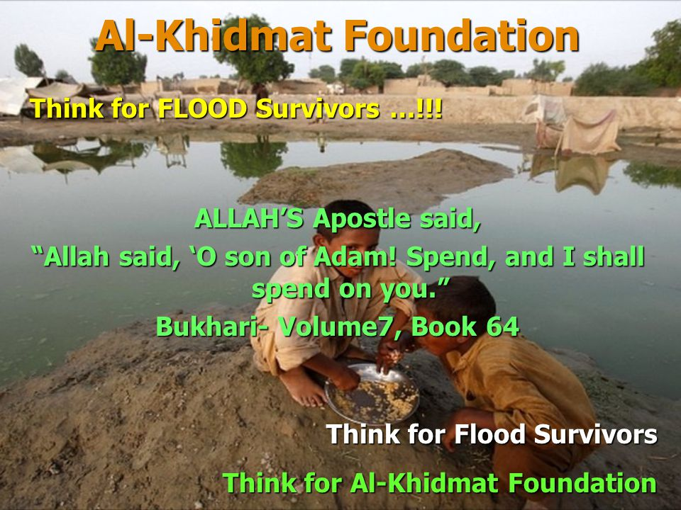 Al-Khidmat Foundation Think for Flood Survivors Think for Al-Khidmat Foundation Oh Muslim – Help for Helpless