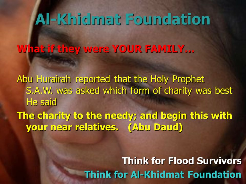 Al-Khidmat Foundation More than 18 Million people affected in flood areas, could now be in need of shelter and other assistance.