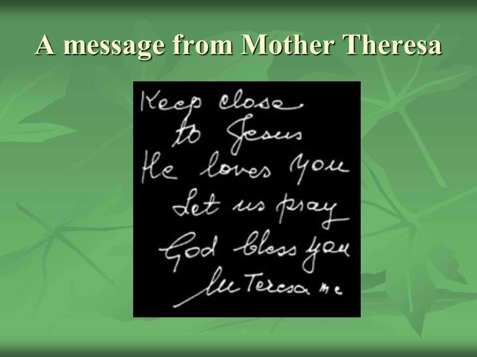 A message from Mother Theresa