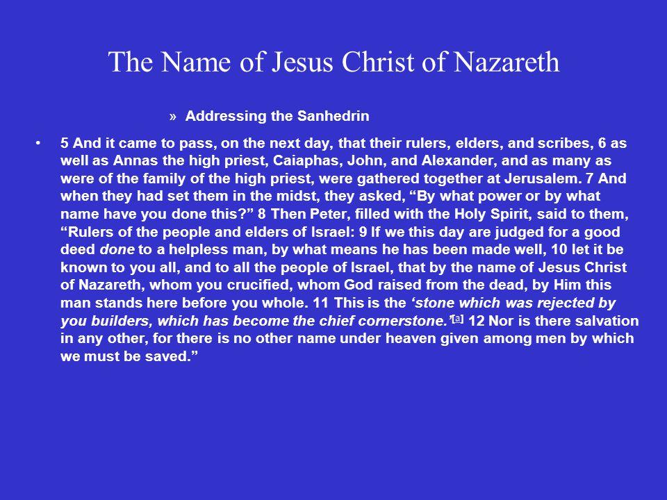 The Name of Jesus Christ of Nazareth 8.