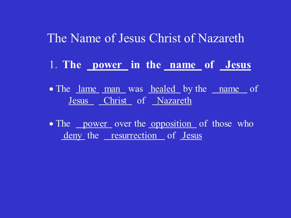 The Name of Jesus Christ of Nazareth 1.