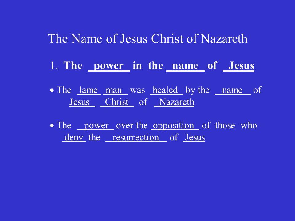 The Name of Jesus Christ of Nazareth 2.