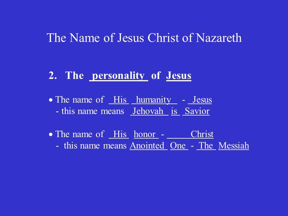 The Name of Jesus Christ of Nazareth 3.