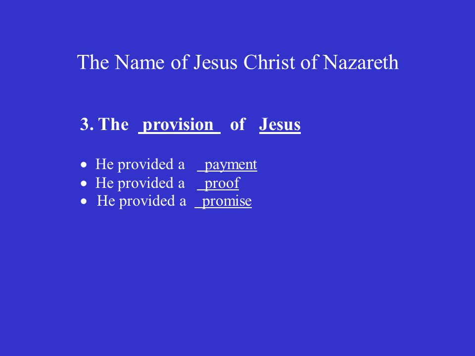 The Name of Jesus Christ of Nazareth 3.