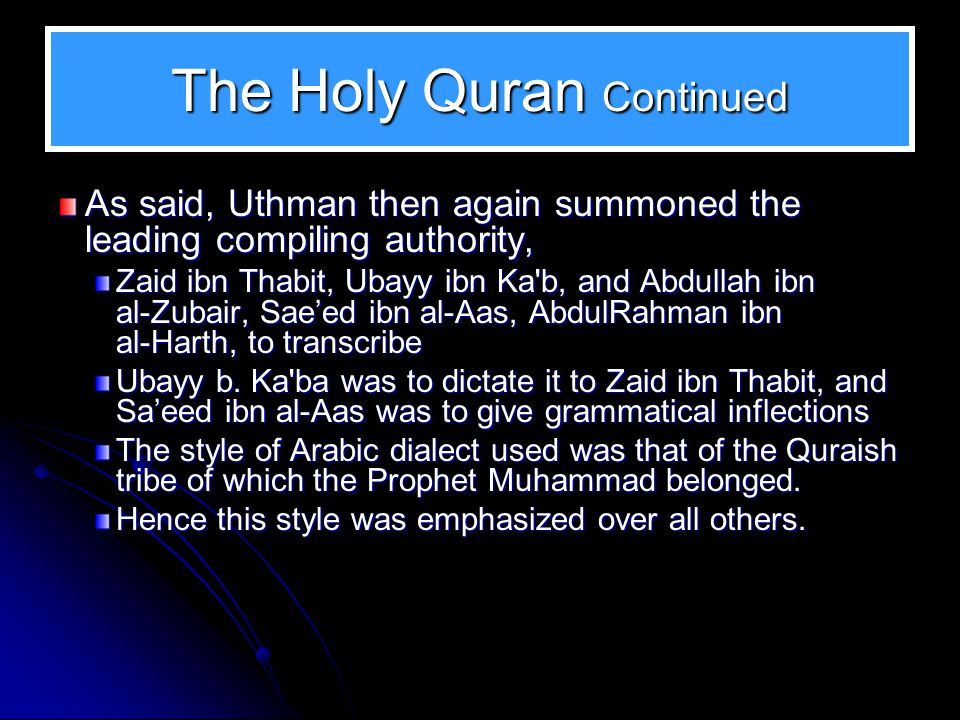 The Holy Quran A group of companions, headed by Hudhayfah ibn al-Yaman, (who was fighting in the conquest of Armenia and Atherbaijan), came to Uthman and urged him to save the Ummah before it is entangled into disagreements about the Book,.. .
