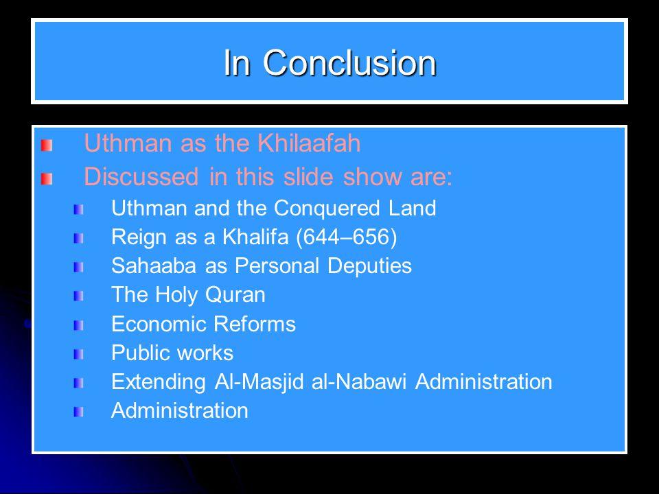 Empire: Uthman versus Omar Omar s empire at its peak, 644. Uthman's empire at its peak, 656.
