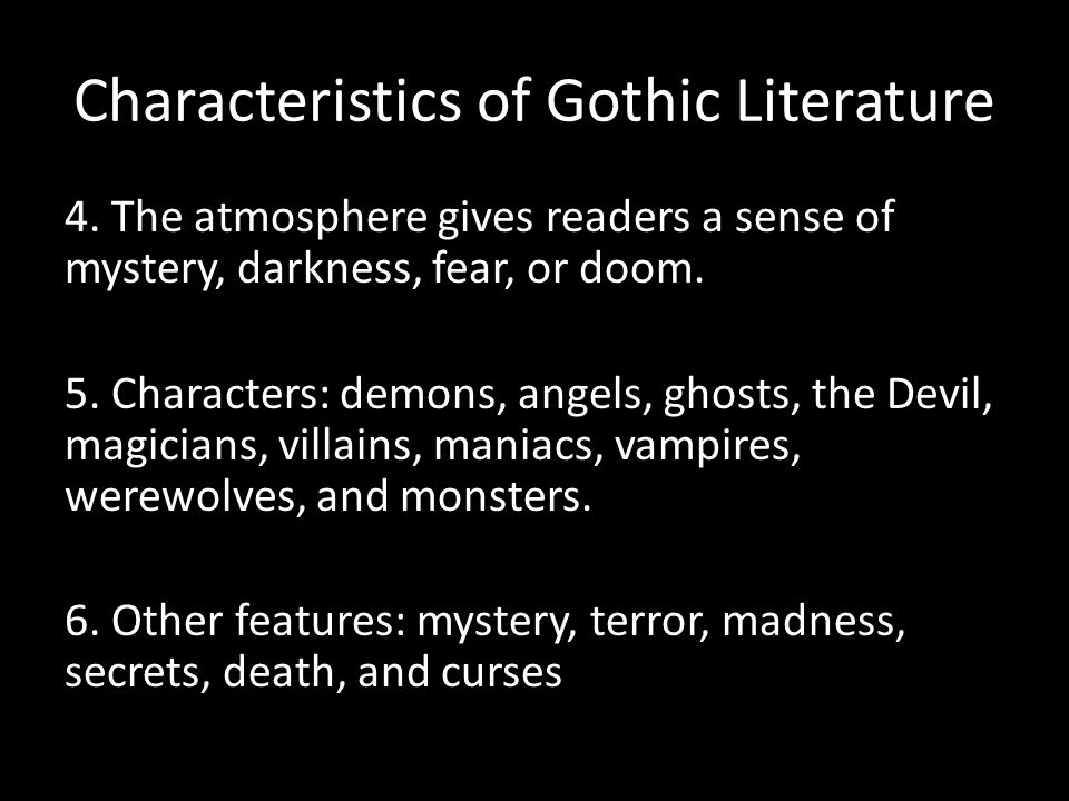 Characteristics of Gothic Literature 4.