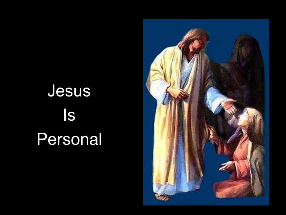 Jesus Is Personal