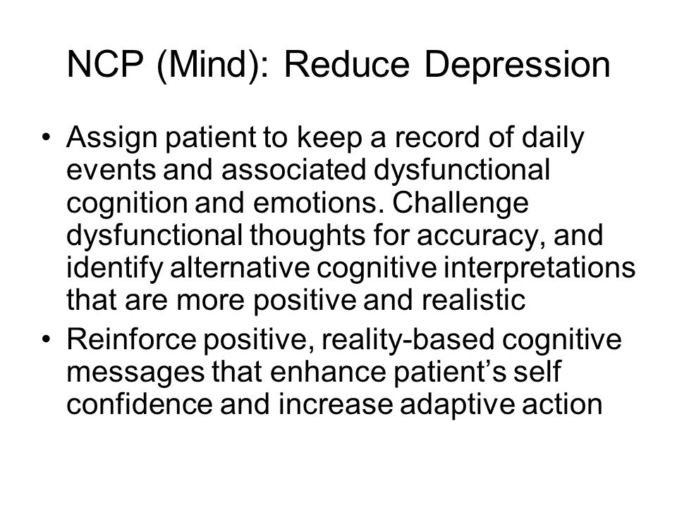 NCP (Mind): Reduce Depression Administrate the 抑鬱症問卷, Evaluate the results and give feedback to patient Encourage patient to share feelings of depress
