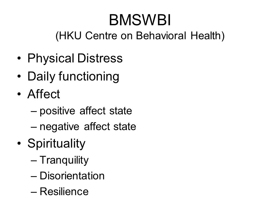 Body-Mind-Spirit Well-being Affect Daily functioning Spirituality Physical distress