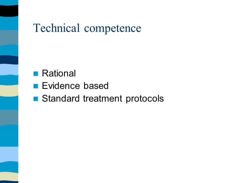 Technical competence Technical incompetence leads to failure in providing appropriate care and unnecessary / inappropriate referral.