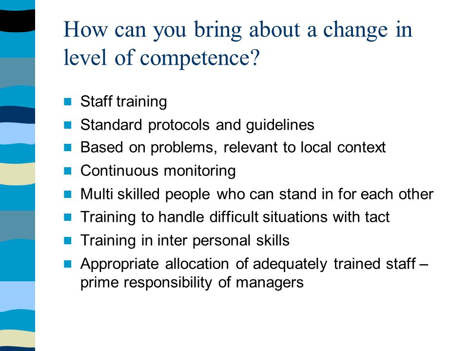 How can you bring about a change in level of competence.