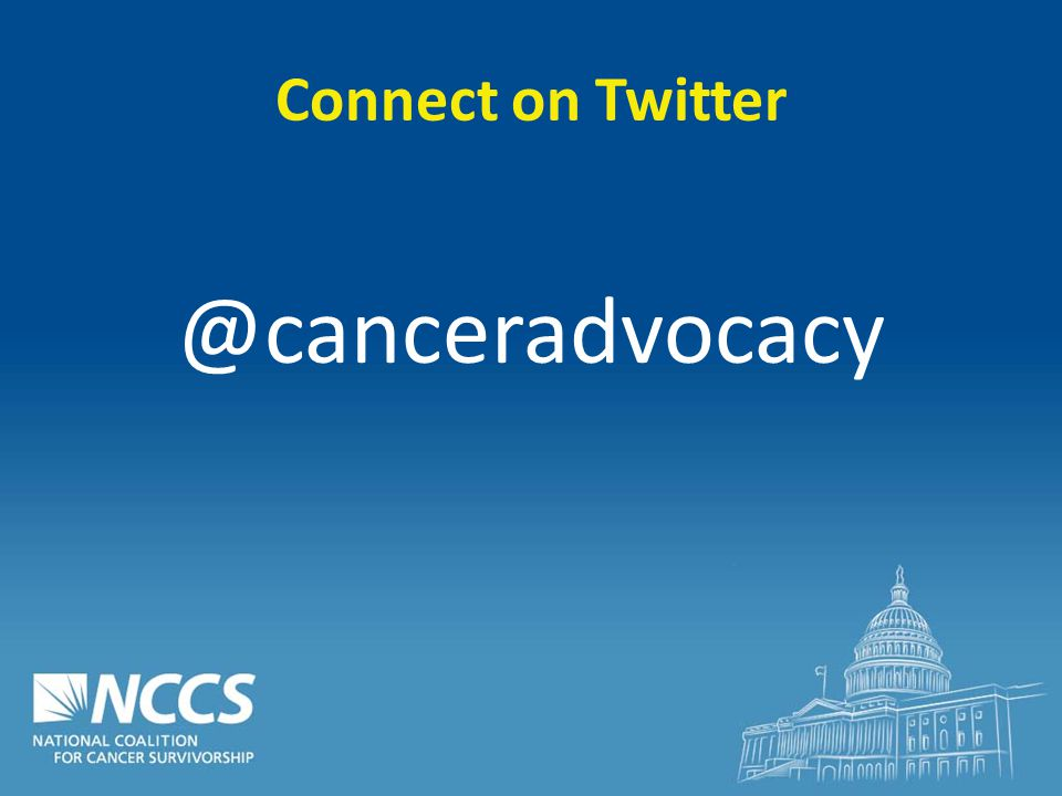 Connect on Twitter @canceradvocacy