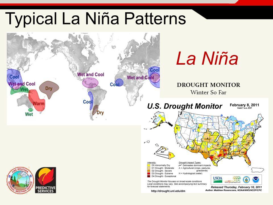 DROUGHT MONITOR Winter So Far La Niña Typical La Niña Patterns