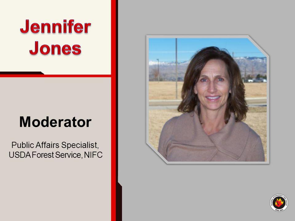 Moderator Public Affairs Specialist, USDA Forest Service, NIFC