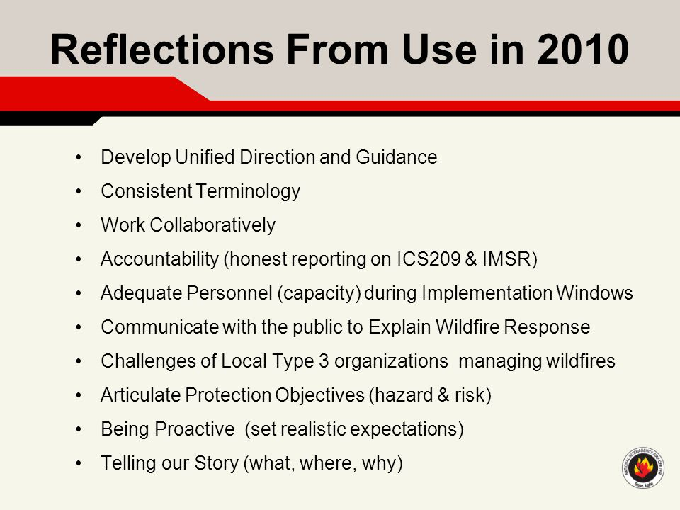 Reflections From Use in 2010 Develop Unified Direction and Guidance Consistent Terminology Work Collaboratively Accountability (honest reporting on IC