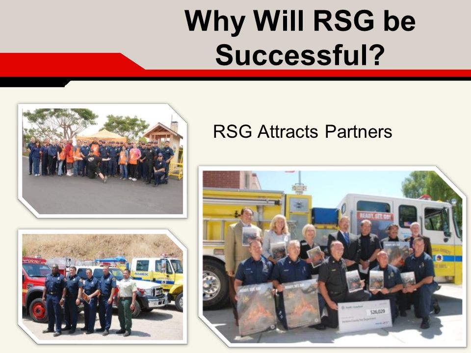 Why Will RSG be Successful? RSG Attracts Partners