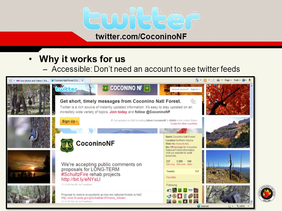 Why it works for us –Accessible: Don't need an account to see twitter feeds twitter.com/CoconinoNF