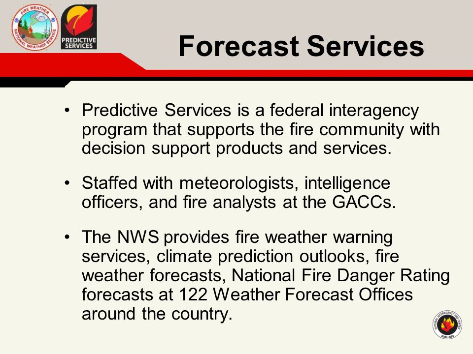 Where do you go for info? www.weather.gov/fire and www.predictiveservices.nifc.gov