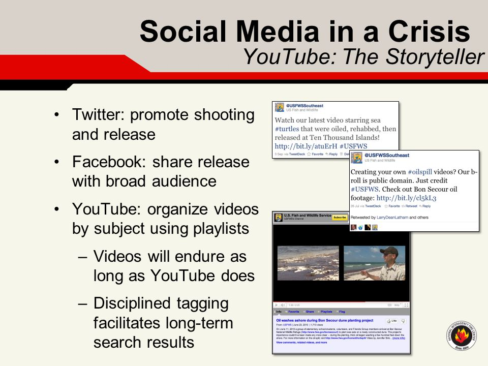 Social Media in a Crisis YouTube: The Storyteller Twitter: promote shooting and release Facebook: share release with broad audience YouTube: organize