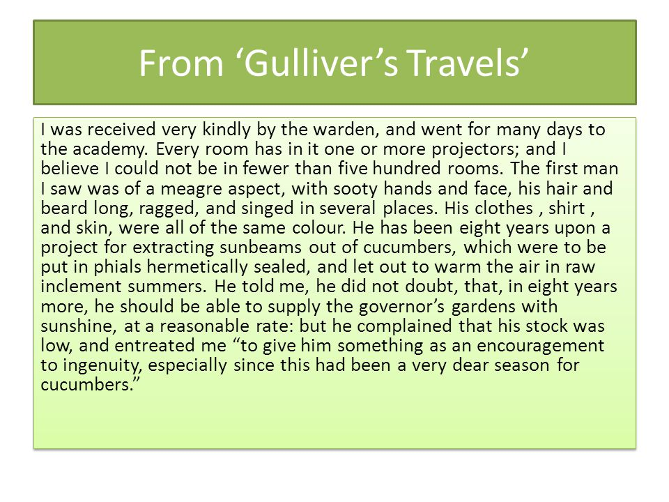 From 'Gulliver's Travels' I was received very kindly by the warden, and went for many days to the academy. Every room has in it one or more projectors