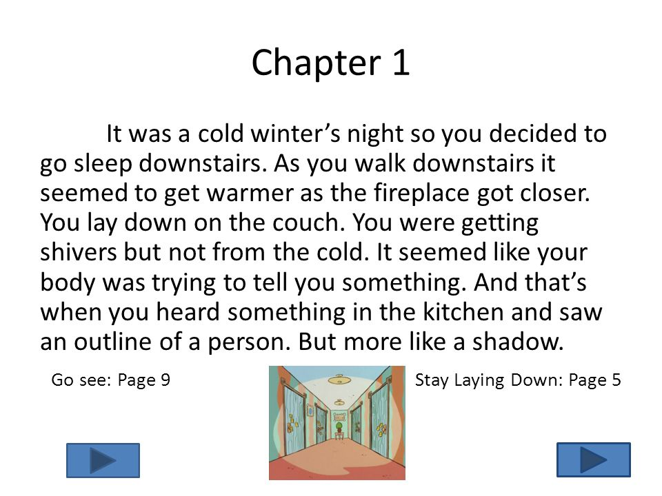 Chapter 1 It was a cold winter's night so you decided to go sleep downstairs.
